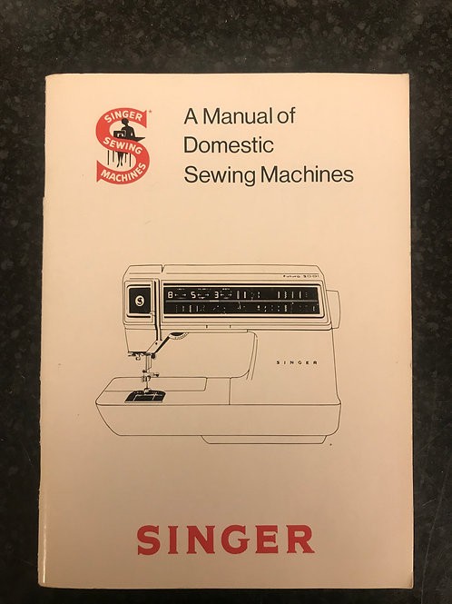 A Manual of Singer Domestic Sewing Machines Book.