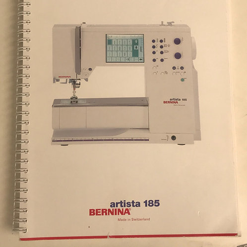 Bernina Artista 185 Instruction Book.