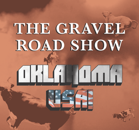 Gravel Road Show Presents Oklahoma, USA!