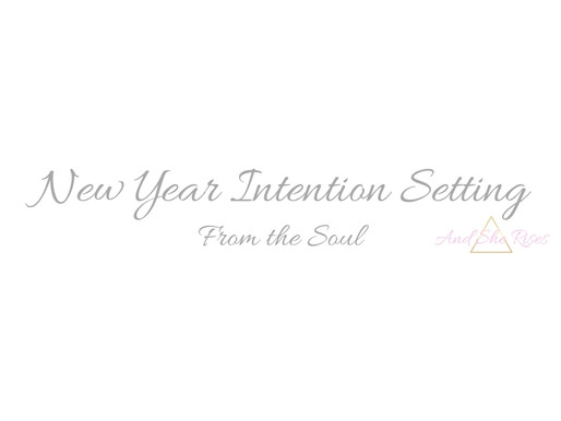New Year Intention Setting - From the SOUL