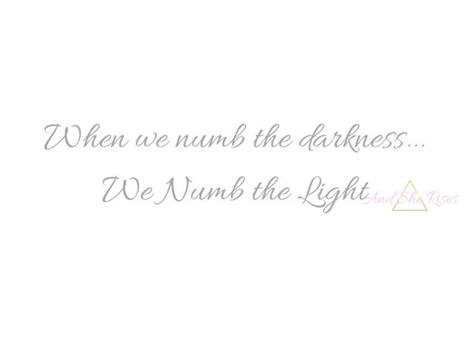When We Numb The Darkness...