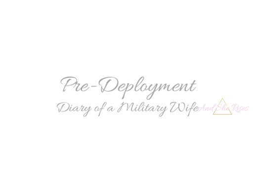 Pre-Deployment: Diary of a Military Wife