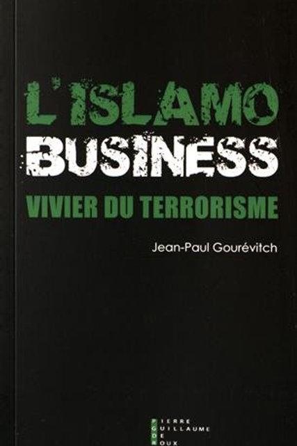 L'Islamo-business, vivier du terrorisme - Jean-Paul Gourévitch