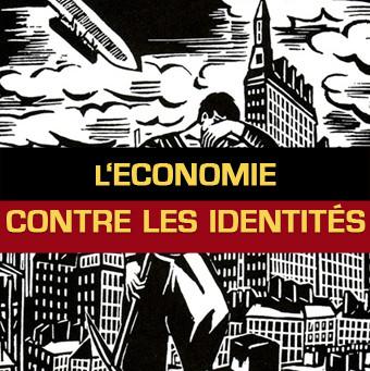 L'économie capitaliste contre les identités