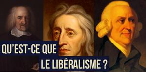 Les trois grands penseurs à l'origine du libéralisme : Thomas Hobbes, Johne Locke, Adam Smith