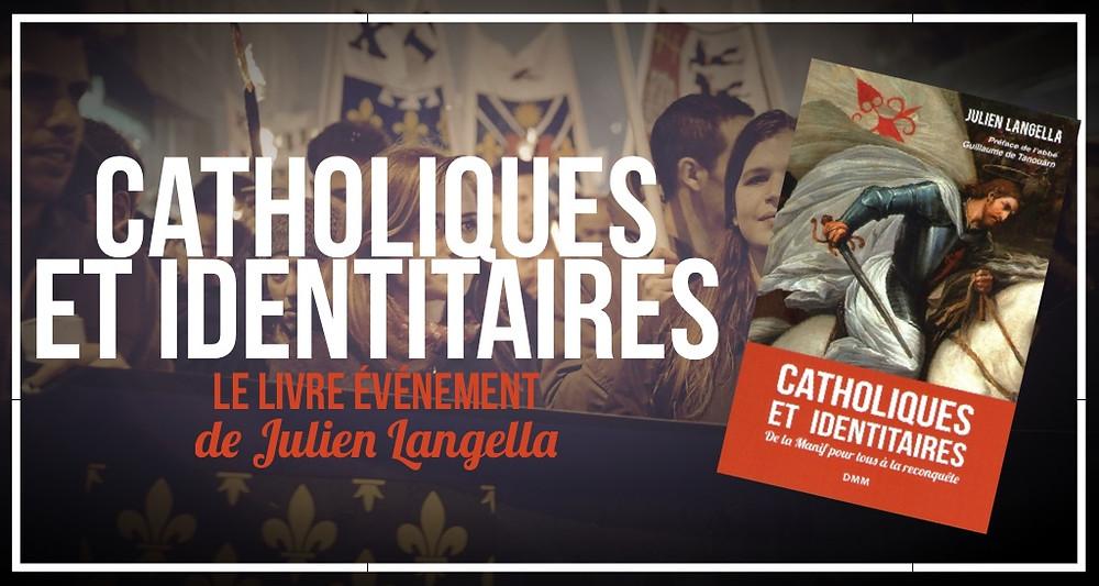 Catholiques et identitaires : le livre évènement de Julien Langella