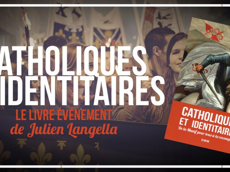 """""""Catholiques et identitaires"""", le livre événement de Julien Langella"""