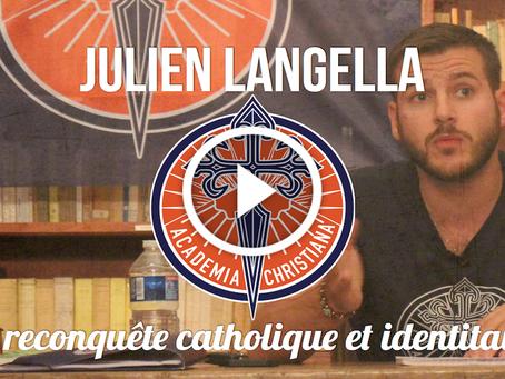 La reconquête catholique et identitaire - conférence de Julien Langella