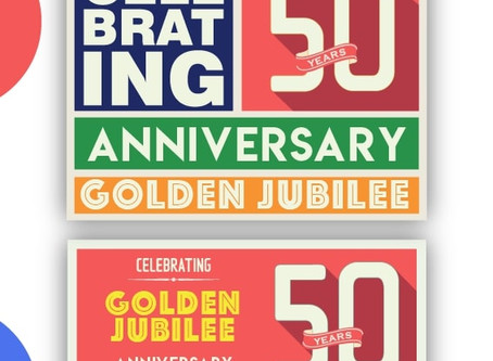 The Golden Jubilee: Celebrating, Reflecting & Planning 50 Years