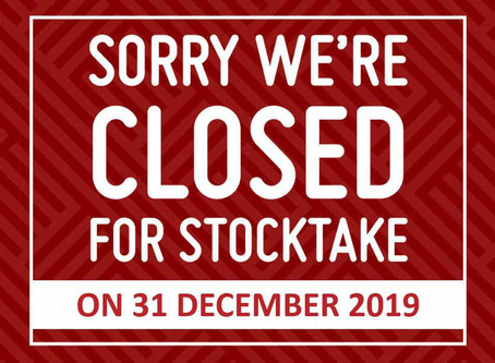 Attention!!  We are closed on 31 December 2019 for our annual stocktake