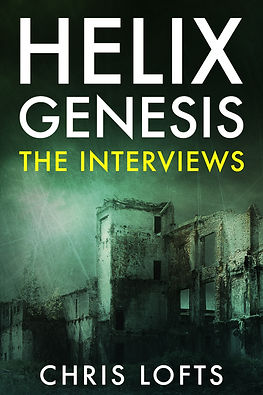 Helix Genesis The Interviews by Chris Lofts Author