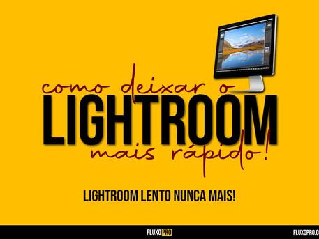 Lightroom lento, nunca mais!