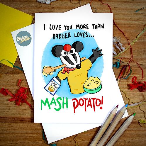 Badger Loves Mash Potato - A6 Card