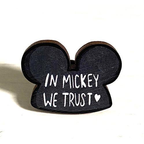 In Mickey We Trust - Pin
