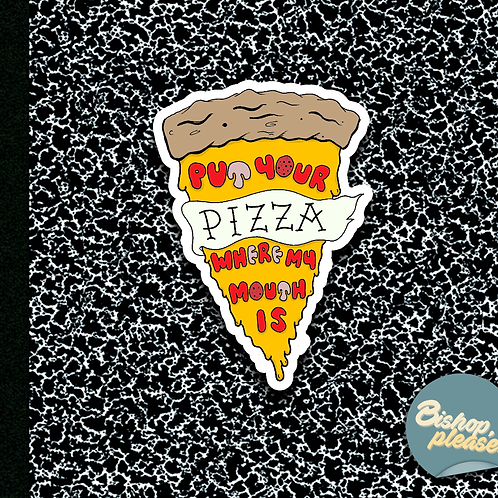 Put Your Pizza - Sticker
