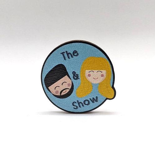 Adam & Bethan Show - Pin