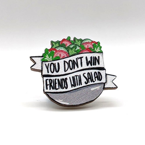 Don't Win Friends With Salad - Pin