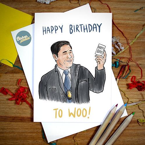 Happy Birthday To Woo - A6 Card