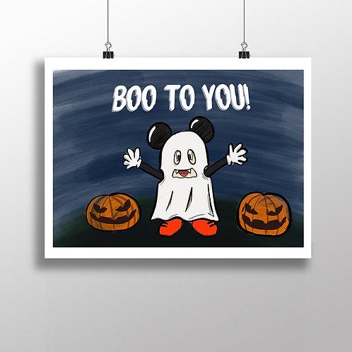 Boo To You - Print