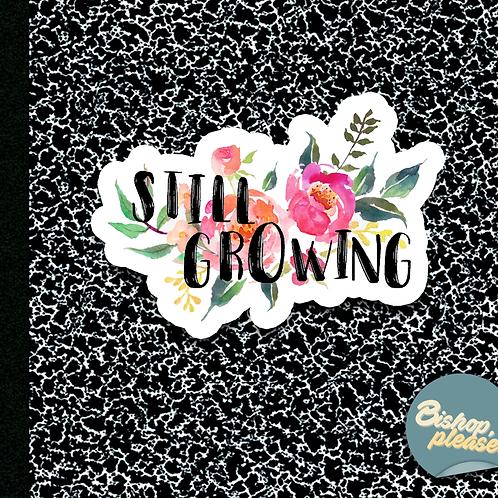 Still Growing - Sticker