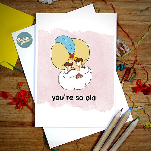 You're So Old - A6 Card