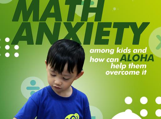 ALOHA SPOTLIGHT: MATH ANXIETY among kids and how can ALOHA help them?