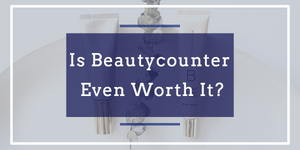 Liya Khaimova talks about whether being a Beautycounter consultant is even worth it.