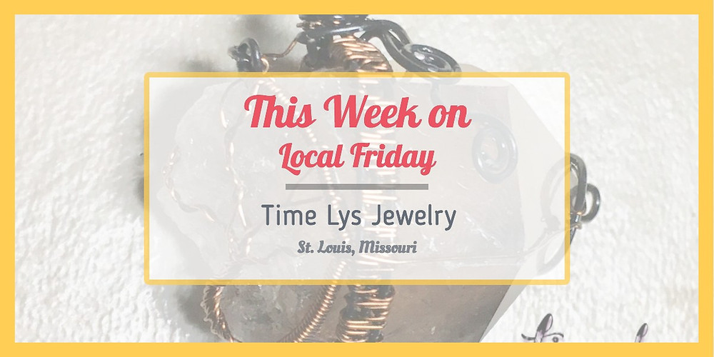 This week's Local Friday post is about St. Louis's Time Lys Jewelry: hand-crafted crystal jewelry