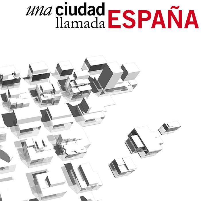 Una Ciudad Llamada España