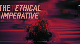 01/24/2018. 106th ACSA Annual Meeting/The Ethical Imperative