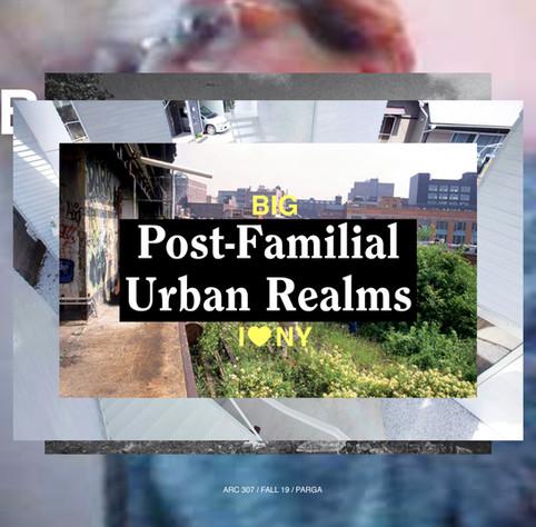 POST-FAMILIAL URBAN REALMS
