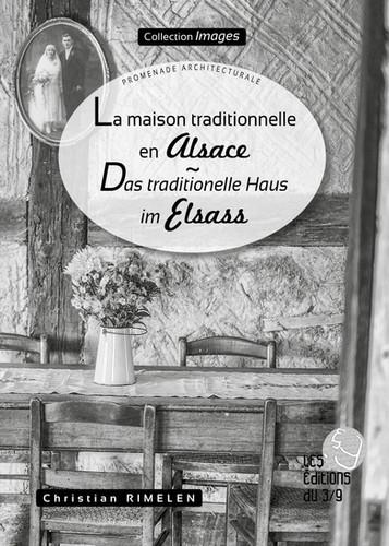 La Maison traditionnelle en Alsace
