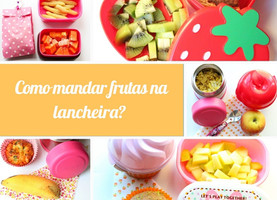 Como enviar frutas na lancheira?