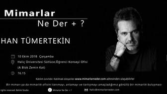 Haliç Üniversitesi İlk Buluşmasında Han Tümertekin'i Konuşacak