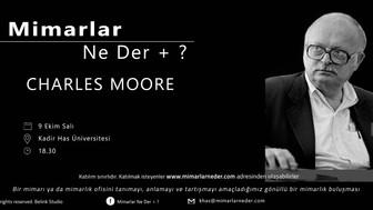 Kadir Has Üniversitesi İlk Buluşmasında Charles Moore'u Konuşacak