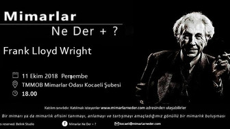 Aramıza Yeni Katılan Kocaeli Üniversitesi'nin İlk Buluşması Frank Lloyd Wright