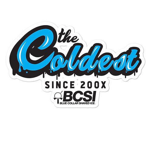 Coldest Since 200X Sticker