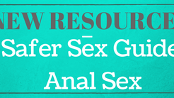 New Resource: A Safer Sex Guide on Anal Sex