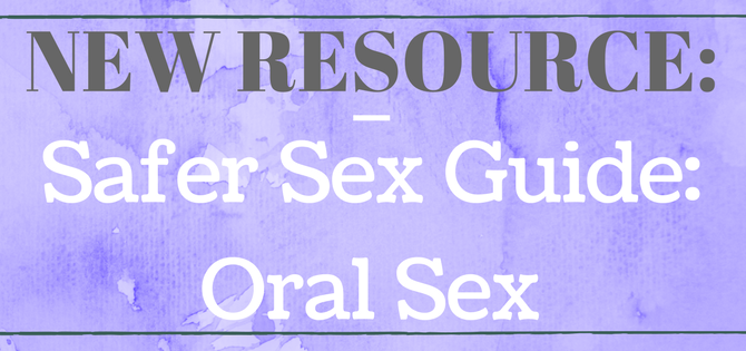 New Resource: A Safer Sex Guide on Oral Sex