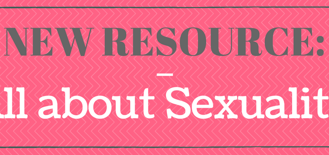 New Resource: All About Sexuality