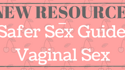 New Resource: A Safer Sex Guide on Vaginal Sex