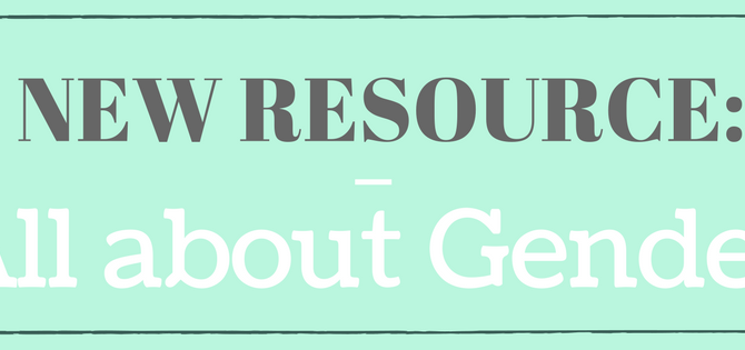 New Resource: All About Gender