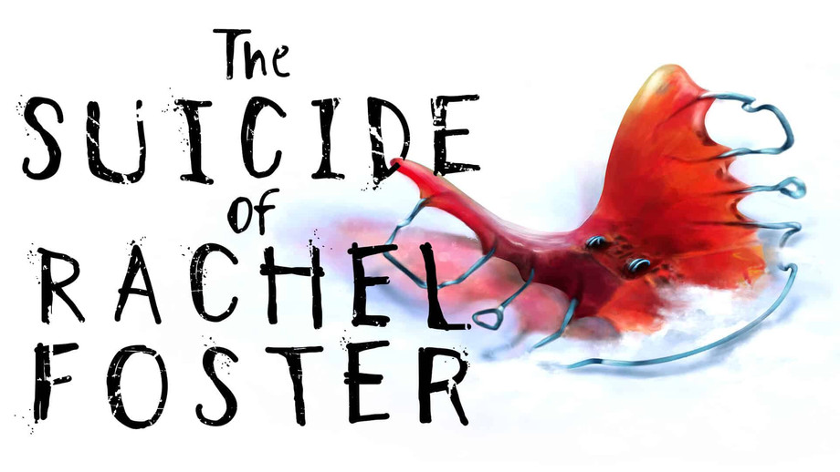 The Suicide of Rachel Foster- Very real, but not for everyone