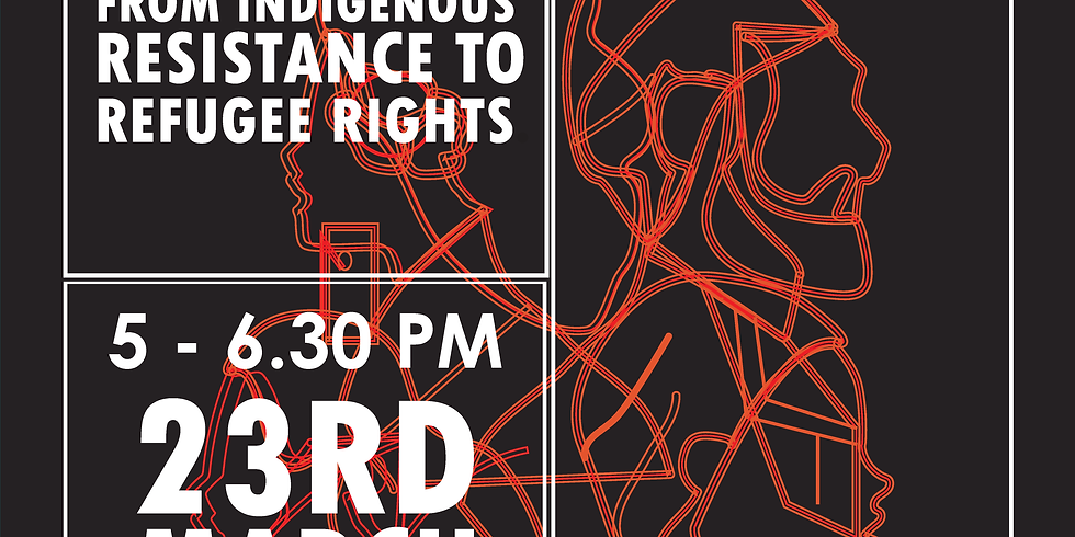 Connecting Anti-Racist Struggles: From Indigenous Resistance to Refugee Rights