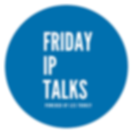 FRIDAY IP TALKS.png