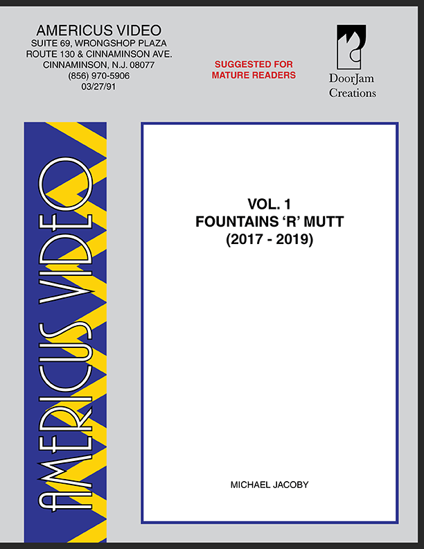 """The cover for the book """"Americus Video, Vol. 1: Fountains 'R' Mutt (2017 - 2019)"""" (2021). The cover is supposed to look like a rental store tape cover design, in the vein of Blockbuster and Hollywood Video."""