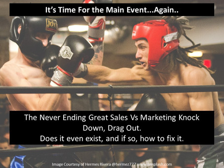 Sales Vs Marketing. It's Knock Down, Drag Out Time!