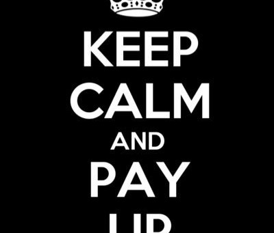 Keep Calm and Pay Up
