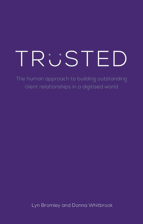 Trusted: The human approach to building outstanding client relationships in a digitised world