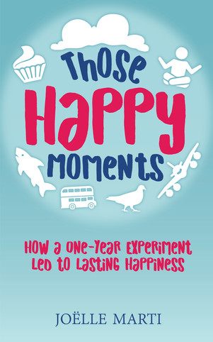 Those Happy Moments: How a One-Year Experiment Led to Lasting Happiness